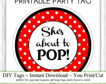 She's About to Pop Baby Shower Printable, Black and Red Polka Dot About To Pop, Instant Download Printable Party Tag, Cupcake Topper, DIY