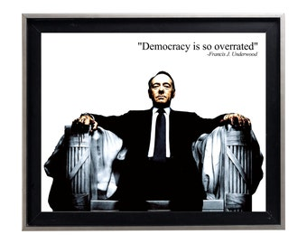 Frank Underwood quote House of Cards Print