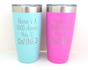 There's a Good chance this is WINE Stainless Steel Tumbler - 20 oz Insulated Cup