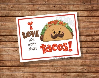 I love you More Than Tacos, Valentine, Teacher, Gift Tag, Classroom Gift tag, birthday, favor, customizable- PR11-TACO