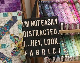 Not Easily Distracted - Novelty bag from Moda Fabrics