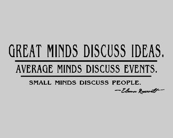 Great Minds Discuss Ideas...Inspirational Wall Decal Removable Inspiring Wall Quote Sticker Eleanor Roosevelt Quote