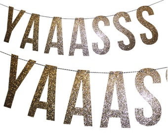 YAAASSS Glitter Banner - Awesome Party Decorations, Glitter Party Decorations, #YAAASSS