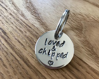 loved & chipped Hand stamped Dog Tag