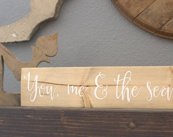 Beach Decor Sign, You Me & the Sea Wood Sign, Handpainted Wood Sign, Ocean Decor, Beach Wall Art, Gallery Wall Decor