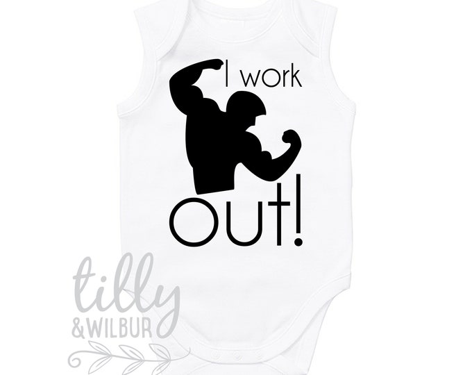 I Work Out Funny Baby Bodysuit