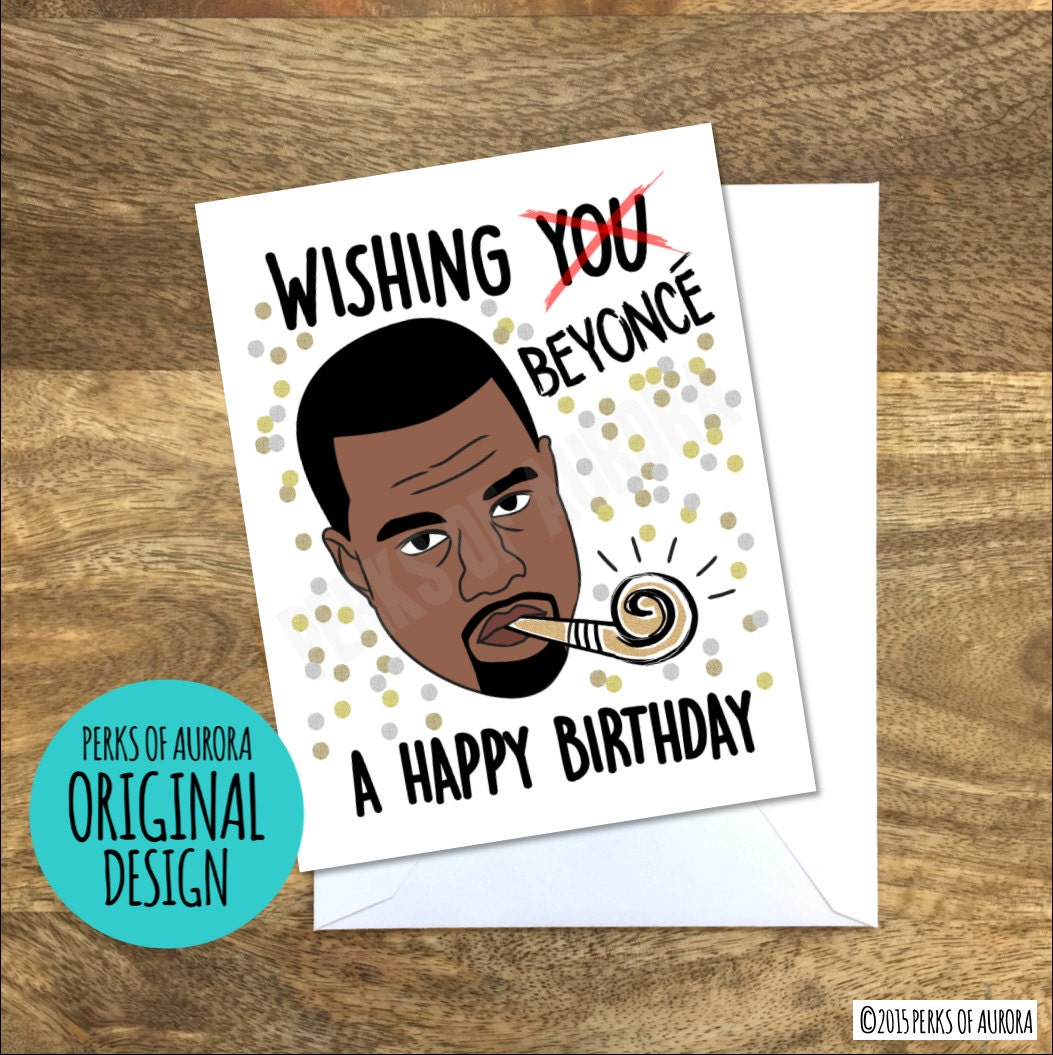 Kanye inspired funny birthday card bookmarktalkfo Image collections