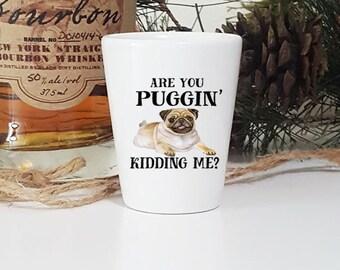 Funny Pug Shot Glass, Pug Shot glass, Funny Shot glass, Dog Shot glass, Pug Gift, Funny Pug Gift, Shot Glass, Pug Dog Owner Gifts, Ceramic