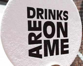 St. Patrick's Day - DRINKS are on ME - Snarky Letterpress Coasters (Set of 6)