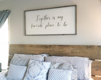 Together Is My Favorite Place To Be Large Framed Wooden Sign, Over The Bed  Sign