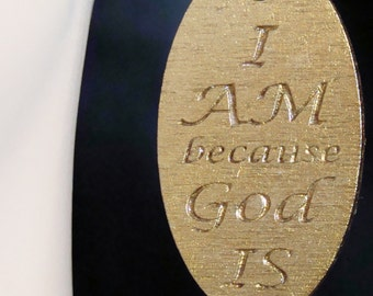 I AM Because God Is / engraved earrings