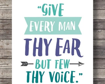 Shakespeare Give every man thy ear, but few thy voice Shakespeare quote print Printable inspirational wall art blue lettering typography