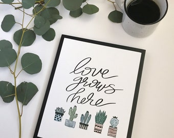 Love Grows Here - 8x10 Print - Color