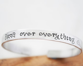 Funny Gift for Best Friend - Pizza Over Everything - Pizza Bracelet - Graduation Gift - Hand Stamped Bracelet -