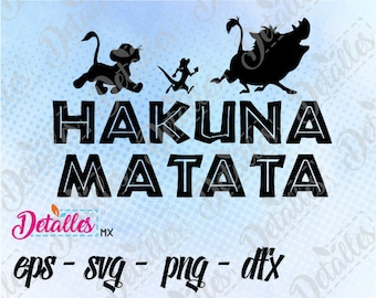 The Lion King SVG, hakuna Matata svg Cut File, Vector SVG Eps High Quality design files ai eps for Cricut and Silhouette Cameo