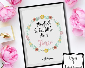Nursery Decor, Though She Be But Little She is Fierce, Shakespeare Quote 8x10 Instant Download. Art.Girl's room.Digital download .Gift.