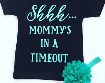 Shhh Mommy's In A Timeout Shirt, Mama Time Out Shirt, Time Out Tee Shirts, Mommy Needs A Time Out Shirt, Mommy Timeout, Tired As A Mother