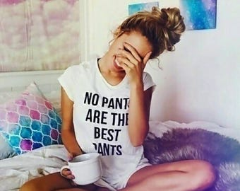 No pants are the best pants shirt, funny shirt, pajama shirt