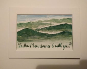 To the mountains I will go, original water color painting with hand lettering