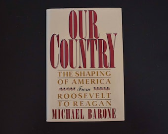 "Vintage Hardcover Book ""Our Country - The Shaping of America From Roosevelt to Reagan"" by Michael Barone"