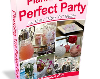 """Planning The Perfect Party """"An Easy How To Guide"""""""