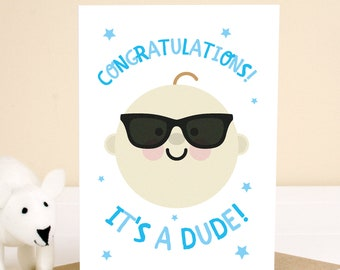 It's a Dude! Novelty, New Born Baby Boy Congratulations Card - Comes with envelope, Next Day Shipping!