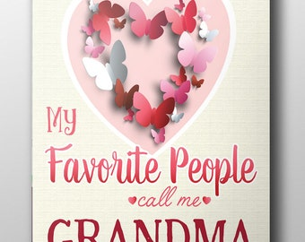 """Favorite People Call Me GRANDMA - poster 8.5"""" x 11"""" ready to frame"""