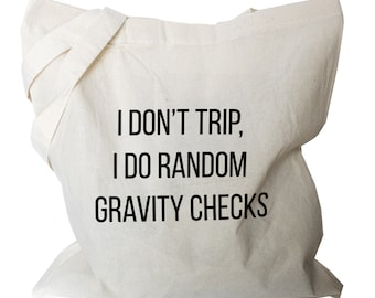 "Funny Tote Bag ""gravity checks"" Bag Tote, Canvas Cotton fabric shopping bag, reusable canvas grocery bags, humorous  typography tote"