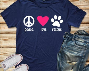Peace. Love. Rescue.//Dog Mom Shirt//Gift for Her//Rescue Dog Love//Rescue Dog Mom