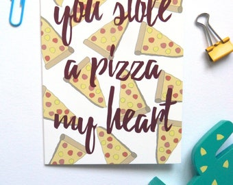 You Stole A Pizza My Heart Valentines Day/Anniversary Card