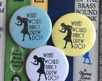 What would Nancy Drew do? Nancy Drew button,  1.5 inch pin back button, Nancy Drew books, vintage Nancy Drew