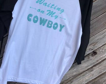 Waitin on my Cowboy