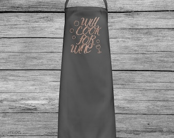 Will Cook For Wine - Funny Quote Rose Gold Glitter Apron - Perfect Gift For Mother's Day