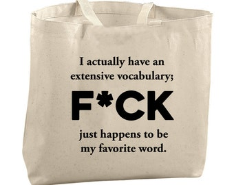 Inappropriate Gifts Large Canvas Bag Tote Bag Large Tote Bag Large Bag I Actually Have an Extensive Vocabulary; F*ck Favorite Word Mature