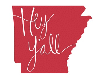 Arkansas State Print - Hey Y'all