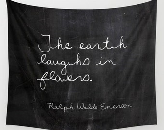 Nature Tapestry - The Earth Laughs in Flowers - Inspirational Tapestry - Emerson - Wall Tapestry - Black and White - Shabby Chic Decor