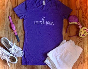 Go. Live your Dream.
