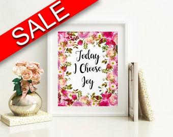 Wall Art Today I Choose Joy Digital Print Today I Choose Joy Poster Art Today I Choose Joy Wall Art Print Today I Choose Joy  Wall Decor