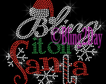 Bling it on Santa - Santa Hat - Iron on Rhinestone Transfer Bling Hot Fix Applique Merry Christmas Holiday - DIY