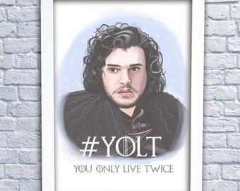 Jon Snow - Game of Thrones - A1, A2, A3 Art Print Illustration - George RR Martin - Kit Harrington - You Only Live Twice - Classyburd