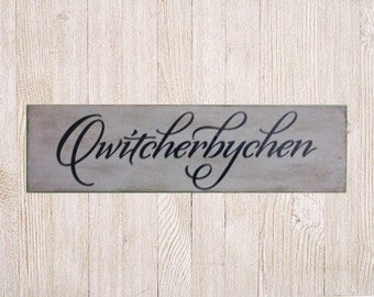 Qwitcherbychen Sign, Humorous Sign, play On Words Sign, office sign, home sign