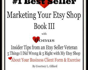 Start Selling-How to Start Selling-Selling on Etsy-Marketing Your Etsy Shop-Veteran Tips-Right & Wrong-About Your Business Exercise-Book 3
