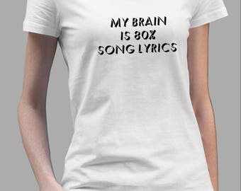 My Brain Is 80% Song Lyrics Shirt #R