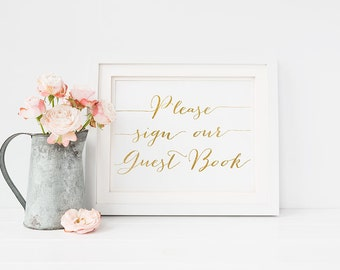 """PRINTABLE Art """"Please Sign Our Guest Book"""" 5x7 Wedding Sign, Reception Wedding Table Signage, Gold and White Typography Calligraphy Print"""