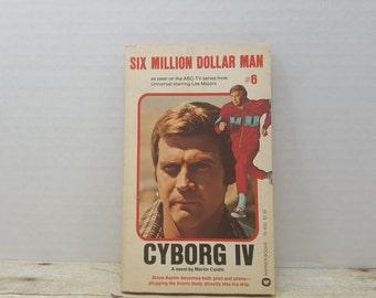 Six Million Dollar Man 6, Cyborg IV, 1976, Martin Caidin, vintage book