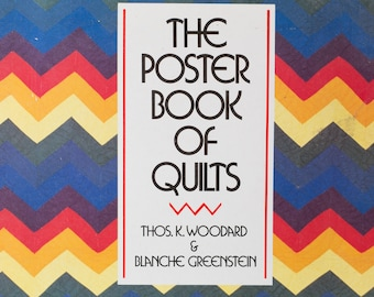 The Poster Book of Quilts by Thos K. Woodward and Blanche Greenstein - Gallery Style Picture Book for Grandma