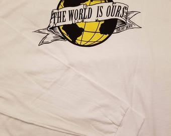 The World Is Ours T-shirts