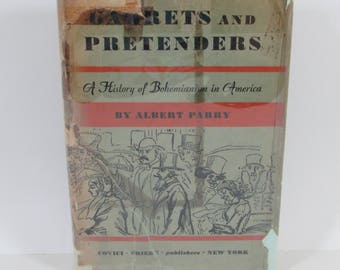 Garrets and Pretenders A History of Bohemianism in America by Albert Parry, Covici & Friede  1933 First Edition with Dust Jacket