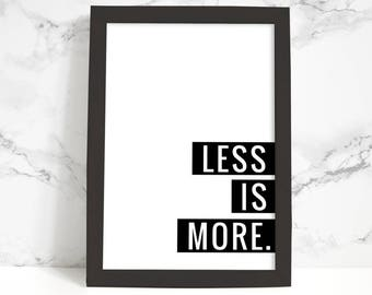 Typography Poster, Printable Art, LESS IS MORE Phrase, Black and White, Typography Print, Hustle, Positive Quote, Inspirational Wall Art