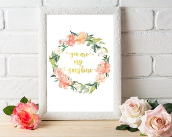 Gold Letter Print, You Are My Sunshine, Bedroom Printable, Gold Font Print, Gold Floral Printable, Golden Quote, Printable Floral Art, Print